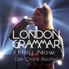 London Grammar - Hey Now (Dim Chord Bootleg)