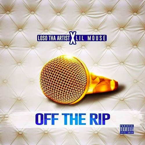 Loso Tha Aritst x Lil Mouse - Off The Rip