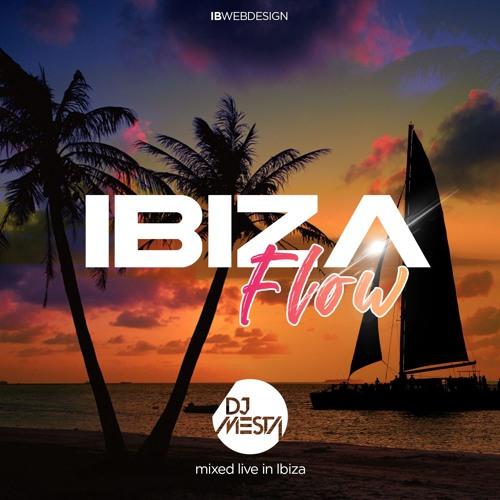 DJ Mesta - IBIZA Flow (mixed live in Ibiza)