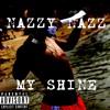 Nazzy Nazz - My Shine