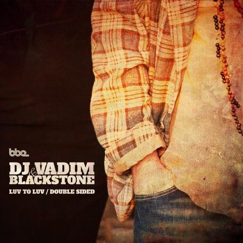 Dj Vadim & Blackstone - Luv 2 Luv