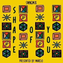 Shape of You (SWNGMIX)