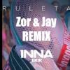 INNA - Ruleta (feat. Erick) Zor & Jay Remix
