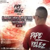 Dancing In The World Vol 5 mixed by: pipe velez dj