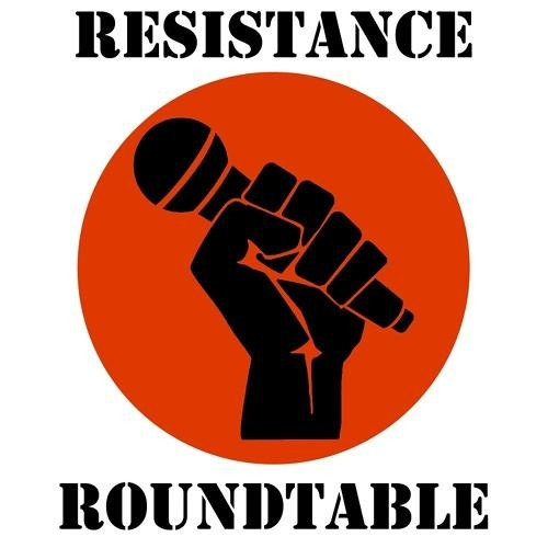 Resistance Round Table -- July 8, 2017