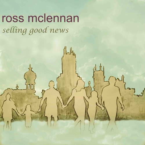 Selling Good News by Ross McLennan