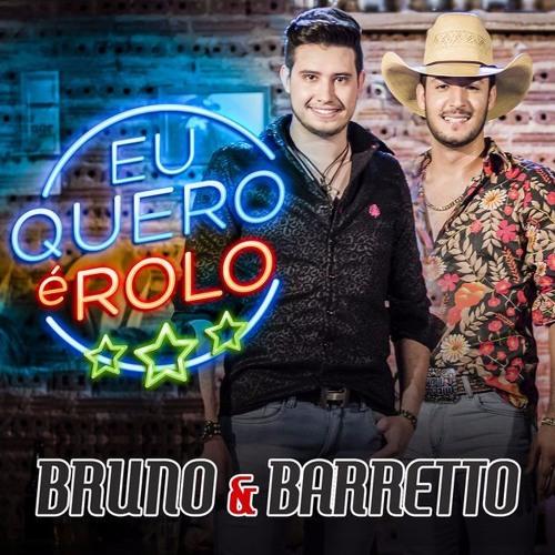 Bruno E Barretto -Eu Quero É Rolo