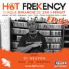 HOT FREKENCY #EP92 — DJ WEAPON (TruchaMan) MIX