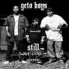 GETO BOYS  - Still (WaitForIt Remix) Free Download