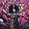 Zaddy Bri Radio | Ep. 1