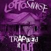 Lotto Savage X Gucci Mane - Trapped It Out [IK3113 Slowdown]