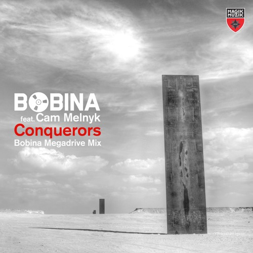 Bobina feat. Cam Melnyk - Conquerors (Bobina Megadrive Remix) [OUT NOW!]