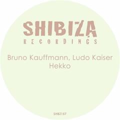 Teaser - BRUNO - KAUFFMANN - LUDO - KAISER - HEKKO - ORIGINAL - MIX SHIBIZA RECORDINGS