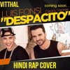Despacito Rap Cover - Indian Version - Vitthal