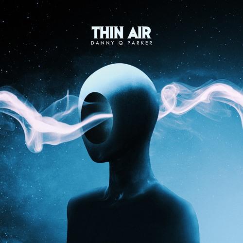 Danny Q Parker - Thin Air (Radio Version)