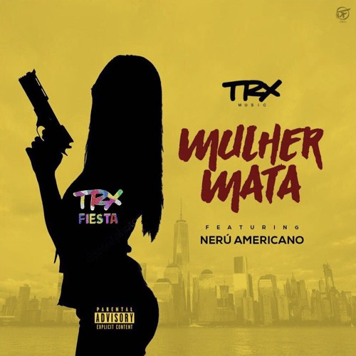 Mulher Mata (TRX Music & Nerú Americano)