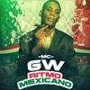 MC GW - Ritmo Mexicano - Lançamento 2017