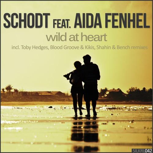 Schodt & Aida Fenhel - Wild At Heart (Blood Groove & Kikis Remix)