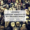 African Spirituality In A Modern World