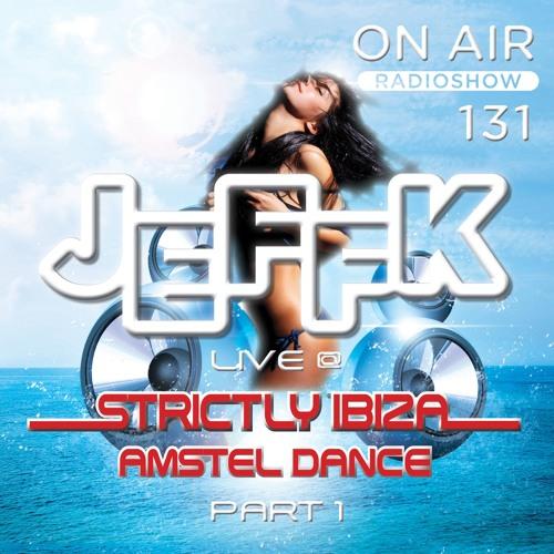 JEFFK - On Air Episode 131 (live @ Amstel Dance Part 1)