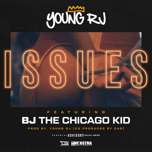 Issues Feat BJ The Chicago Kid