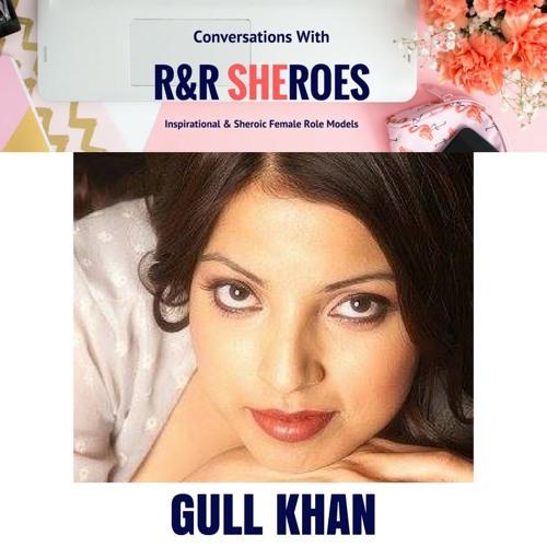 Episode 3- CONVERSATION WITH R&R SHERO GULL KHAN