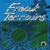 Freak Terrains w/ Jefre Cantu-Ledesma - June 30, 2017