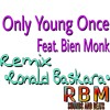 ●Only Young Once feat Bien Monk Feat. Bien Monk