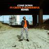 Come Down - ROMderful x FS Green Edit (free DL)