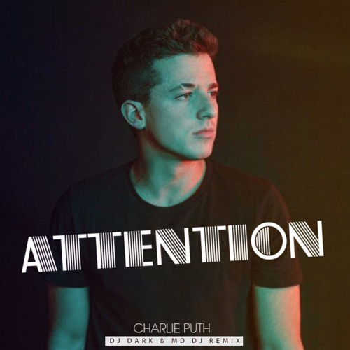 Charlie Puth - Attention (Dj Dark & MD Dj Remix)