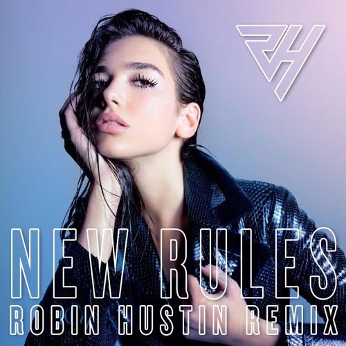 New Rules Dua Lipa: New Rules (Robin Hustin Remix) *PROXIMITY