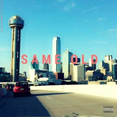 SAME OLD (prod. by Chase Fade)