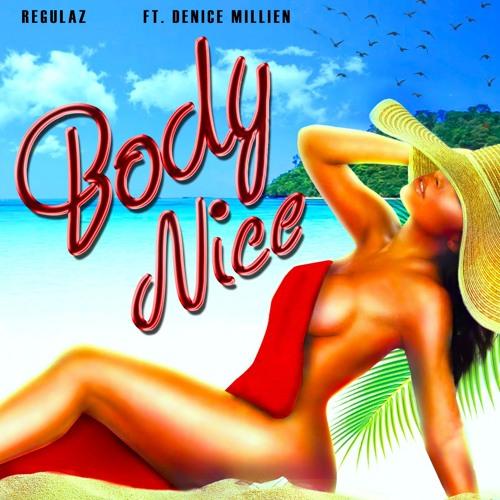 Regulaz feat. Denice Millien - Body Nice