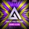 DamLuke ✖ NoiZ Van Grane  - Sounds Illegal