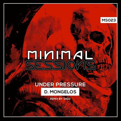 MS023: D. Mongelos - Under Pressure w/ remix by Digo