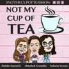 Ep #12 (ft. Grace Garde) Not My Cup of Tea - Aishlin Garnett, Mitchell Coombs & Talecia Vescio