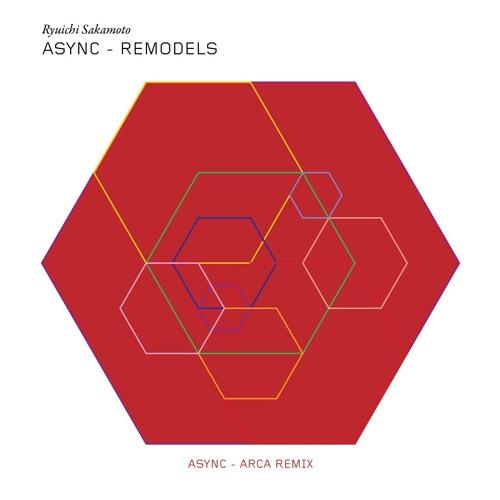 Ryuichi Sakamoto - Async (Arca Remix)