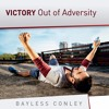 Victory Out Of Adversity - Part 2