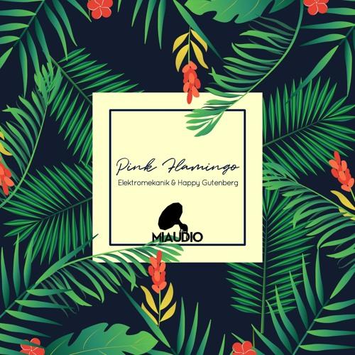 Elektromekanik & Happy Gutenberg - Pink Flamingo (Original Mix)[MIAU032] Out Now on Beatport!
