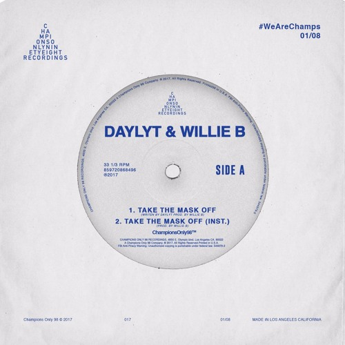 Daylyt & Willie B - Take The Mask Off Prod. By Willie B