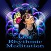 OM RHYTHMIC MEDITATION