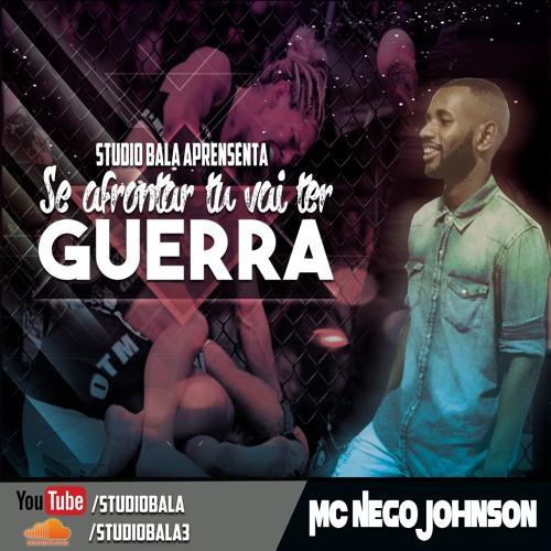 MC NEGO JOHNSON - SE AFRONTAR TU VAI TER GUERRA DJ JONATHAN KELVES