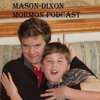 Mason - Dixon Mormon Podcast #3 - Edgy Little Brother