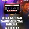 Ehna Akhiyan-Yaar Mangiyasi-Nachda - mp3songs