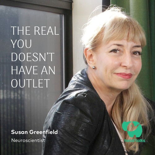 The Real You Doesn't Have an Outlet by Susan Greenfield