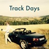 Track Days (Keep Moving On)