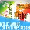 Apprenez une nouvelle langue en un temps record !
