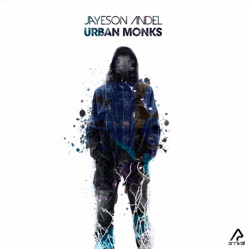 Jayeson Andel - Urban Monks (Artist Album - Out Now) [Arrival]