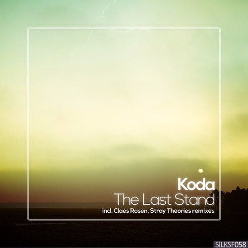 Koda - The Last Stand (Claes Rosén Remix) [Silk Sofa]