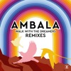 Ambala - Walk With The Dreamers (feat. Laid Back) [Dreamers Dub Remix]